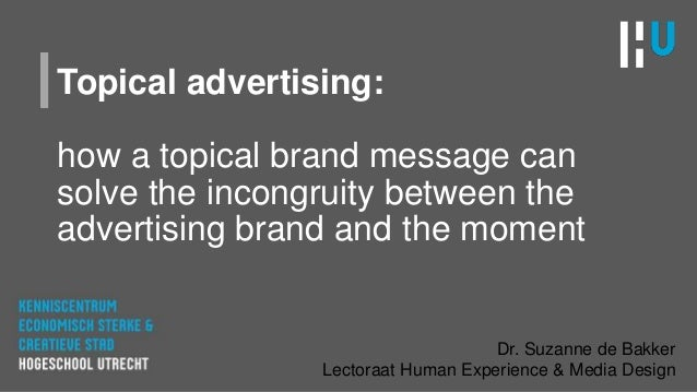 Topical advertising: how a topical brand message can solve the incongruity between the advertising brand and the moment Dr...