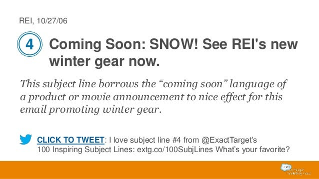 """REI, 10/27/06  4 Coming Soon: SNOW! See REI's new winter gear now. This subject line borrows the """"coming soon"""" language of..."""