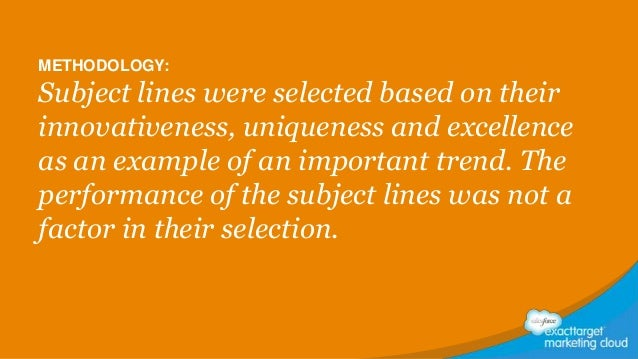 METHODOLOGY:  Subject lines were selected based on their innovativeness, uniqueness and excellence as an example of an imp...