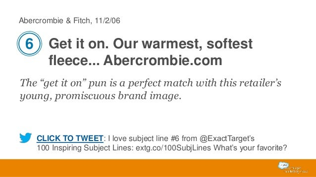 """Abercrombie & Fitch, 11/2/06  6 Get it on. Our warmest, softest fleece... Abercrombie.com The """"get it on"""" pun is a perfect..."""