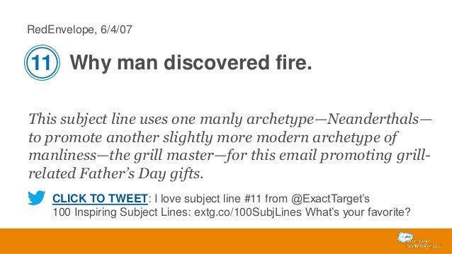 RedEnvelope, 6/4/07  11 Why man discovered fire. This subject line uses one manly archetype—Neanderthals— to promote anoth...
