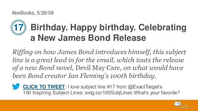 AbeBooks, 5/28/08  17 Birthday. Happy birthday. Celebrating a New James Bond Release Riffing on how James Bond introduces ...