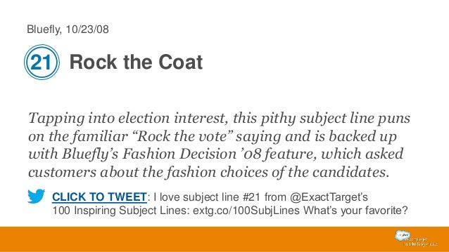 """Bluefly, 10/23/08  21 Rock the Coat Tapping into election interest, this pithy subject line puns on the familiar """"Rock the..."""
