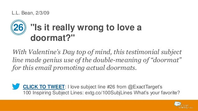 """L.L. Bean, 2/3/09  26 """"Is it really wrong to love a doormat?"""" With Valentine's Day top of mind, this testimonial subject l..."""