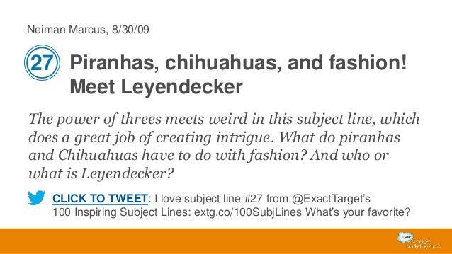 Neiman Marcus, 8/30/09  27 Piranhas, chihuahuas, and fashion! Meet Leyendecker The power of threes meets weird in this sub...