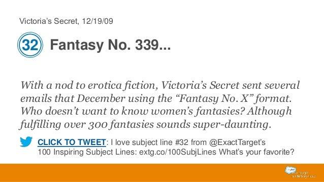 Victoria's Secret, 12/19/09  32 Fantasy No. 339... With a nod to erotica fiction, Victoria's Secret sent several emails th...
