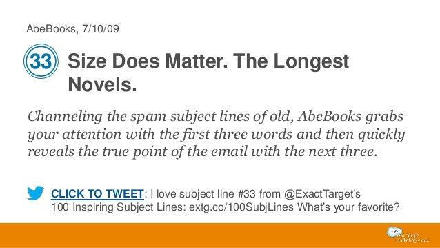 AbeBooks, 7/10/09  33 Size Does Matter. The Longest Novels. Channeling the spam subject lines of old, AbeBooks grabs your ...
