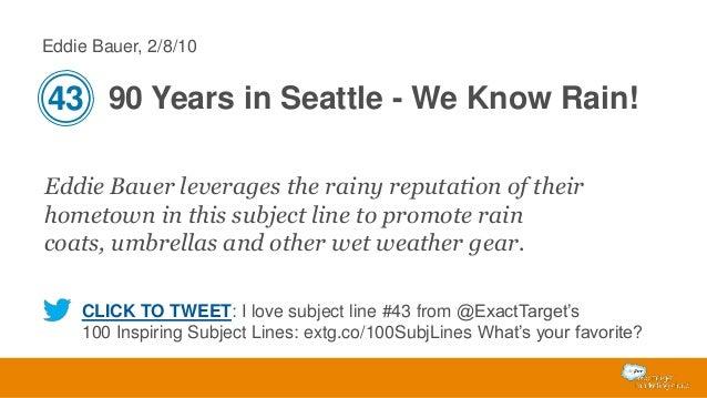 Eddie Bauer, 2/8/10  43 90 Years in Seattle - We Know Rain! Eddie Bauer leverages the rainy reputation of their hometown i...