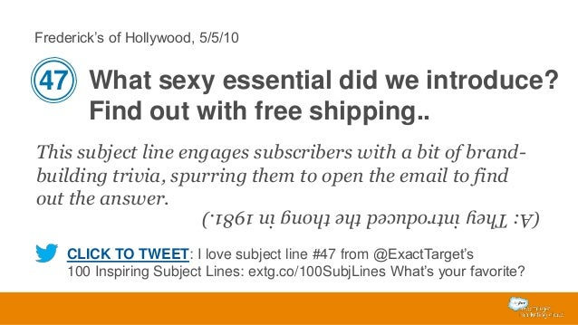 Frederick's of Hollywood, 5/5/10  47 What sexy essential did we introduce? Find out with free shipping.. This subject line...