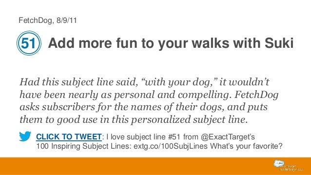 """FetchDog, 8/9/11  51 Add more fun to your walks with Suki Had this subject line said, """"with your dog,"""" it wouldn't have be..."""