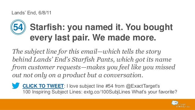 Lands' End, 6/8/11  54 Starfish: you named it. You bought every last pair. We made more. The subject line for this email—w...