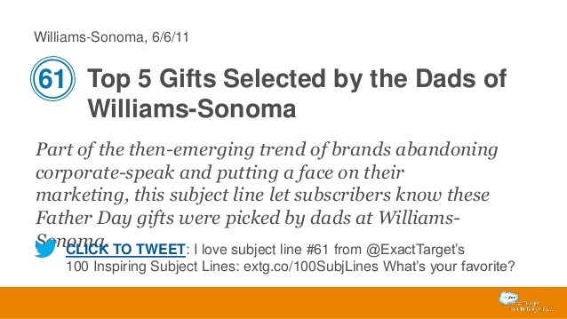 Williams-Sonoma, 6/6/11  61 Top 5 Gifts Selected by the Dads of Williams-Sonoma Part of the then-emerging trend of brands ...