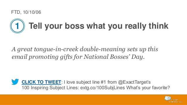 FTD, 10/10/06  1 Tell your boss what you really think A great tongue-in-creek double-meaning sets up this email promoting ...