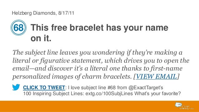 Helzberg Diamonds, 8/17/11  68 This free bracelet has your name on it. The subject line leaves you wondering if they're ma...