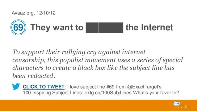 Avaaz.org, 12/10/12  69 They want to ██████ the Internet To support their rallying cry against internet censorship, this p...