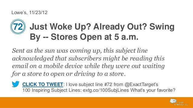 Lowe's, 11/23/12  72 Just Woke Up? Already Out? Swing By -- Stores Open at 5 a.m. Sent as the sun was coming up, this subj...