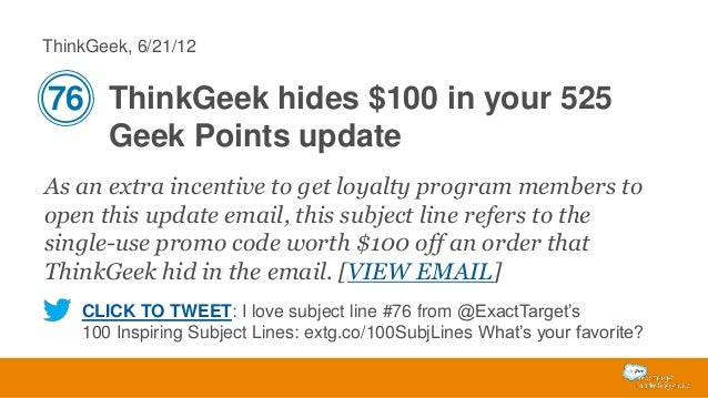 ThinkGeek, 6/21/12  76 ThinkGeek hides $100 in your 525 Geek Points update As an extra incentive to get loyalty program me...