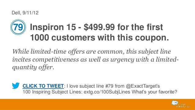 Dell, 9/11/12  79 Inspiron 15 - $499.99 for the first 1000 customers with this coupon. While limited-time offers are commo...