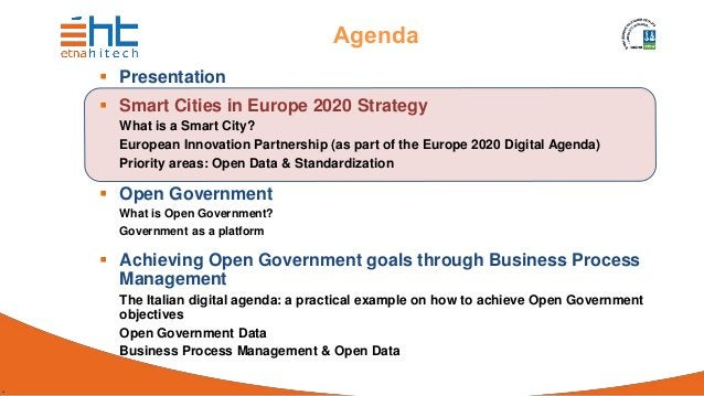 . Agenda  Presentation  Smart Cities in Europe 2020 Strategy What is a Smart City? European Innovation Partnership (as p...