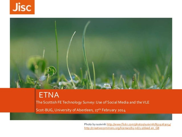 ETNA The Scottish FE Technology Survey: Use of Social Media and the VLE  Scot-BUG, University of Aberdeen, 27th February 2...