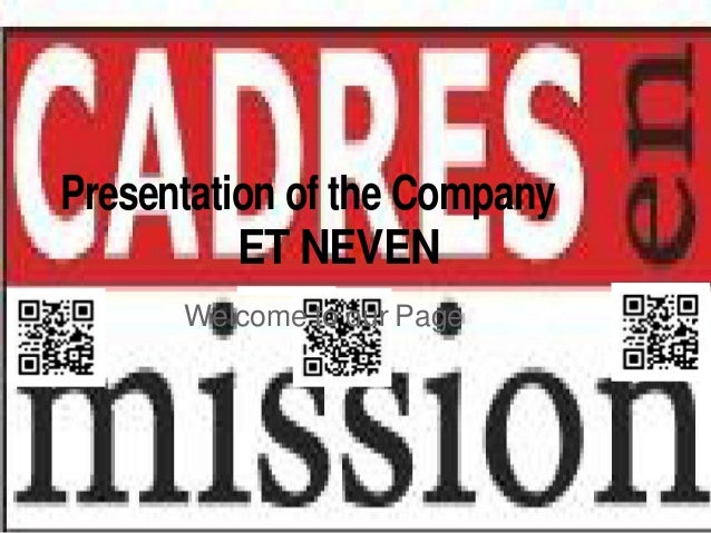 Presentation of the Company          ET NEVEN      Welcome to our Page