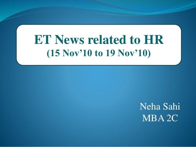 ET News related to HR (15 Nov'10 to 19 Nov'10) Neha Sahi MBA 2C