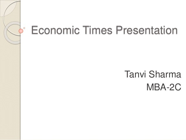 Economic Times Presentation Tanvi Sharma MBA-2C