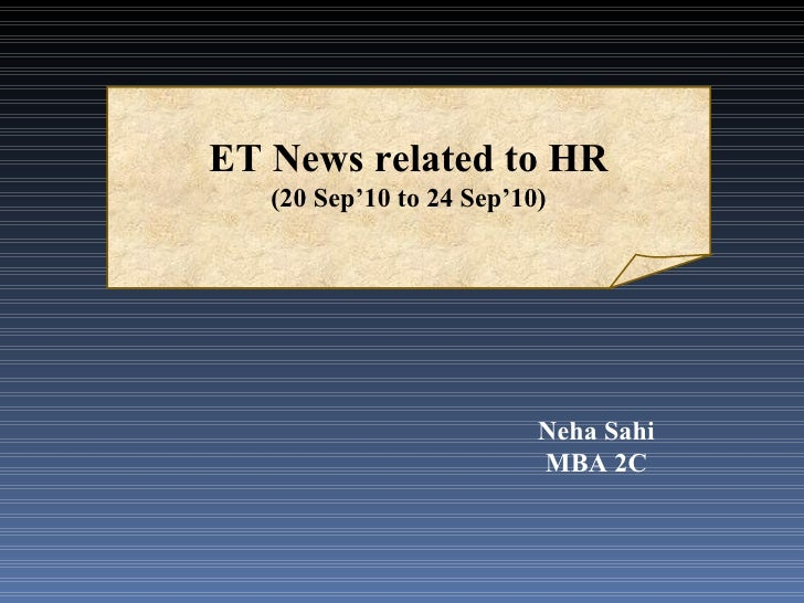 ET News related to HR (20 Sep'10 to 24 Sep'10) Neha Sahi MBA 2C