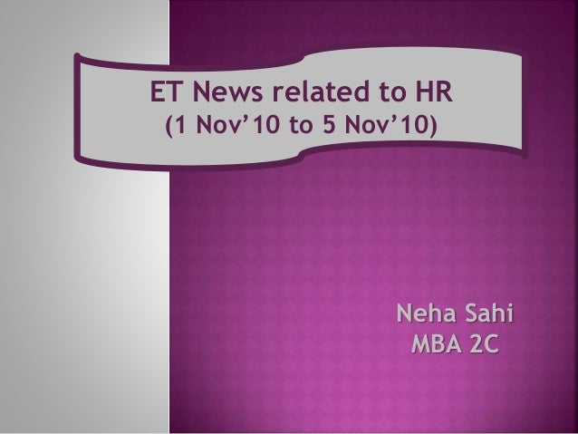 ET News related to HR (1 Nov'10 to 5 Nov'10) Neha Sahi MBA 2C
