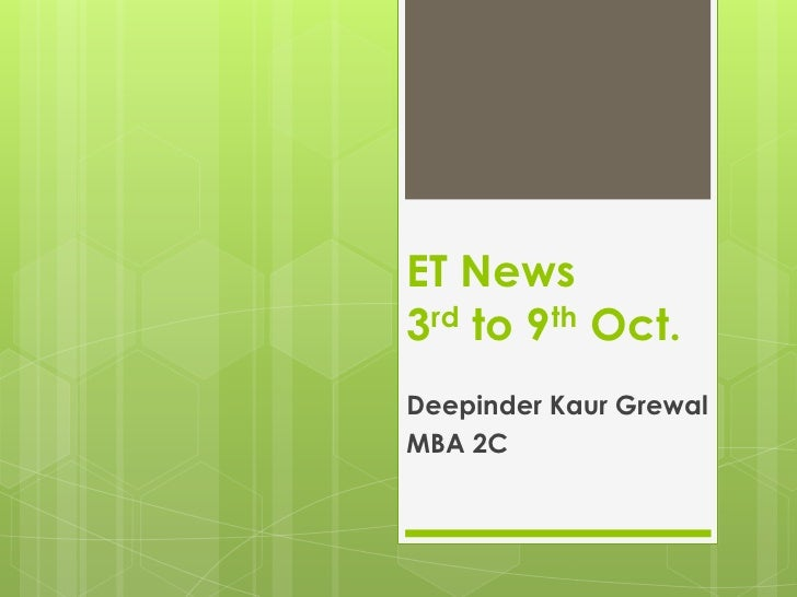 ET News3rd to 9th Oct.<br />DeepinderKaurGrewal<br />MBA 2C<br />