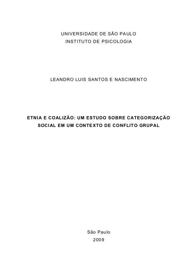 UNIVERSIDADE DE SÃO PAULO INSTITUTO DE PSICOLOGIA LEANDRO LUIS SANTOS E NASCIMENTO ETNIA E COALIZÃO: UM ESTUDO SOBRE CATEG...