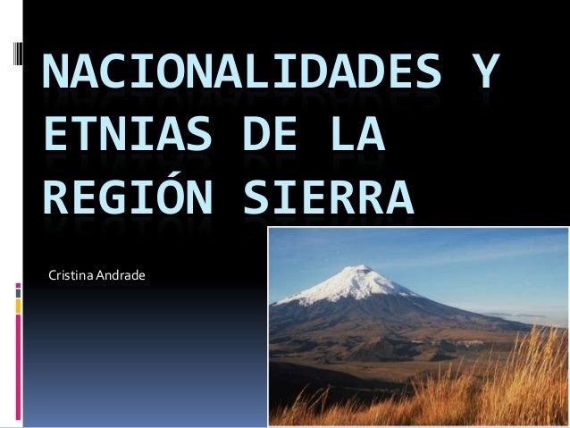 NACIONALIDADES YETNIAS DE LAREGIÓN SIERRACristinaAndrade