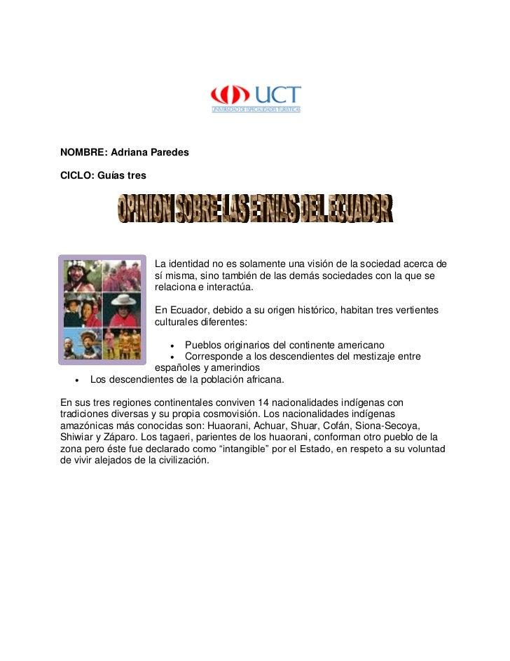 NOMBRE: Adriana Paredes  CICLO: Guías tres                          La identidad no es solamente una visión de la sociedad...