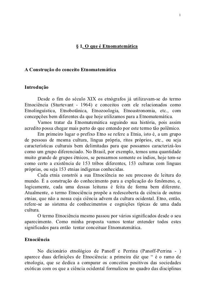 1                         § 1. O que é EtnomatemáticaA Construção do conceito EtnomatemáticaIntrodução       Desde o fim d...