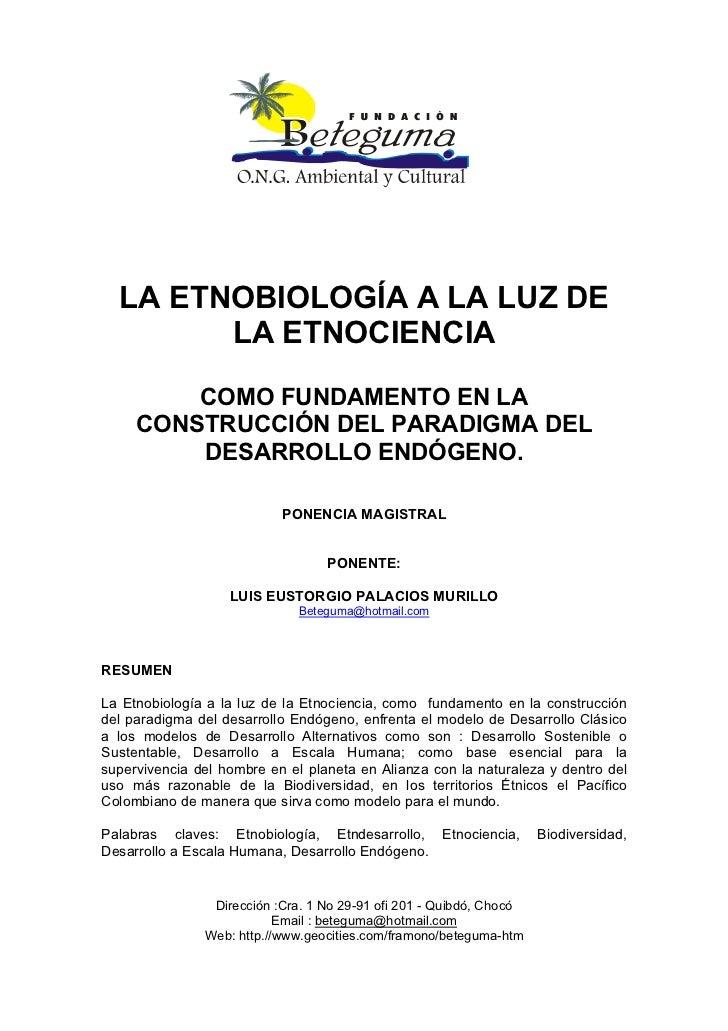LA ETNOBIOLOGÍA A LA LUZ DE        LA ETNOCIENCIA         COMO FUNDAMENTO EN LA     CONSTRUCCIÓN DEL PARADIGMA DEL        ...