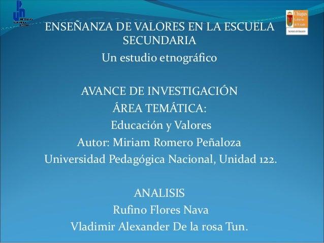ENSEÑANZA DE VALORES EN LA ESCUELA SECUNDARIA Un estudio etnográfico AVANCE DE INVESTIGACIÓN ÁREA TEMÁTICA: Educación y Va...