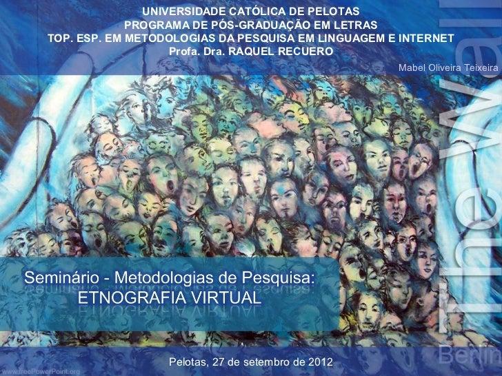 UNIVERSIDADE CATÓLICA DE PELOTAS             PROGRAMA DE PÓS-GRADUAÇÃO EM LETRASTOP. ESP. EM METODOLOGIAS DA PESQUISA EM L...