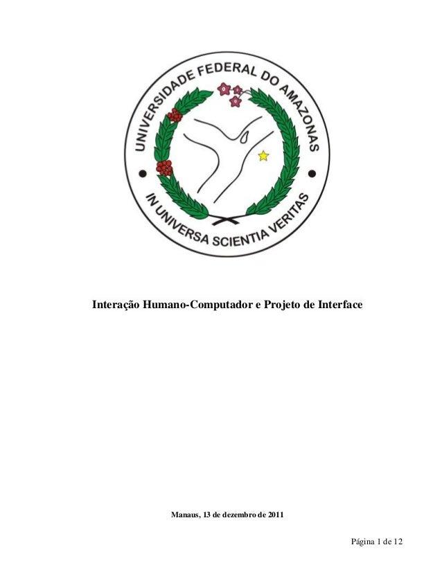 Interação Humano-Computador e Projeto de Interface  Manaus, 13 de dezembro de 2011  Página 1 de 12