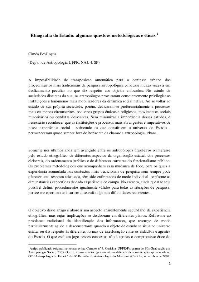1 Etnografia do Estado: algumas questões metodológicas e éticas 1 Ciméa Bevilaqua (Depto. de Antropologia UFPR; NAU-USP) A...
