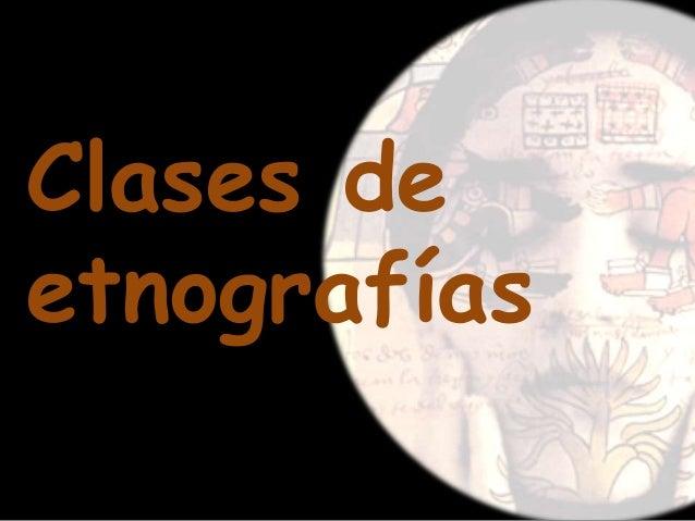 Clases de etnografías