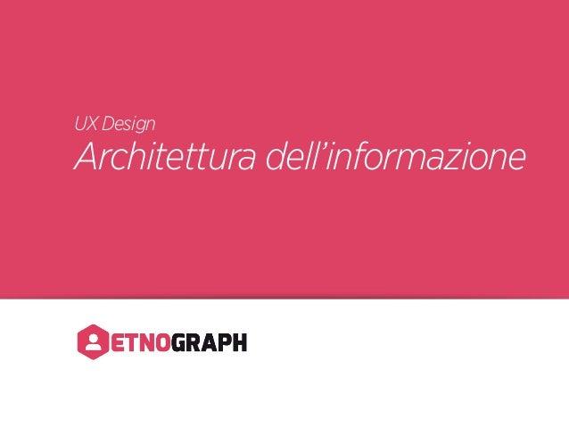 UX Design  Architettura dell'informazione