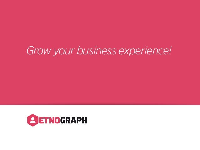 Grow your business experience!