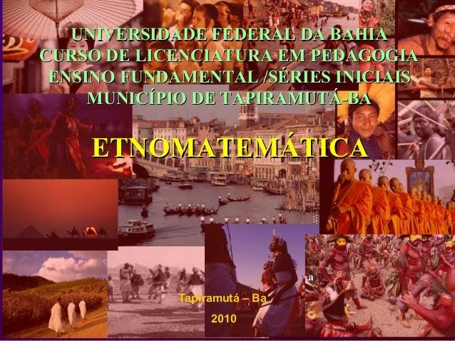 UNIVERSIDADE FEDERAL DA BAHIAUNIVERSIDADE FEDERAL DA BAHIA CURSO DE LICENCIATURA EM PEDAGOGIACURSO DE LICENCIATURA EM PEDA...