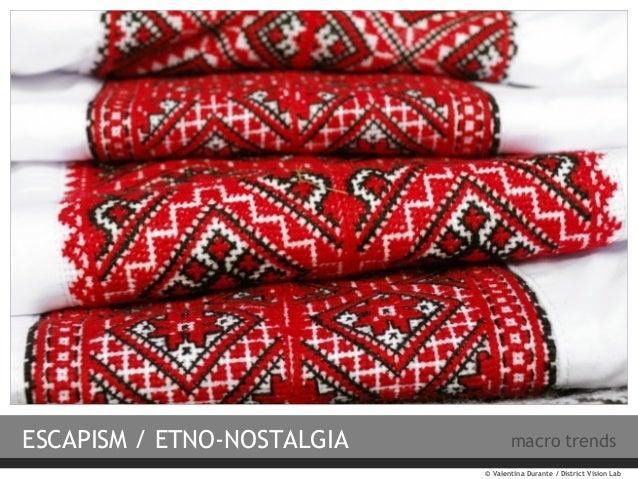 ESCAPISM / ETNO-NOSTALGIA  macro trends © Valentina Durante / District Vision Lab
