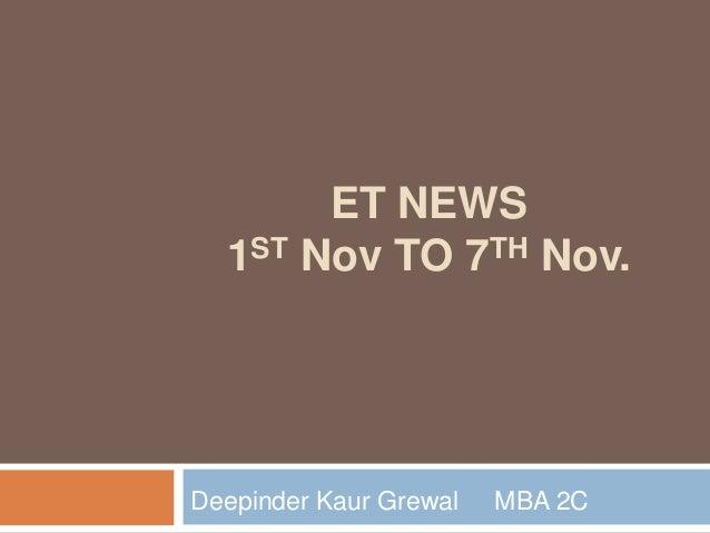 ET NEWS 1ST Nov TO 7TH Nov. Deepinder Kaur Grewal MBA 2C