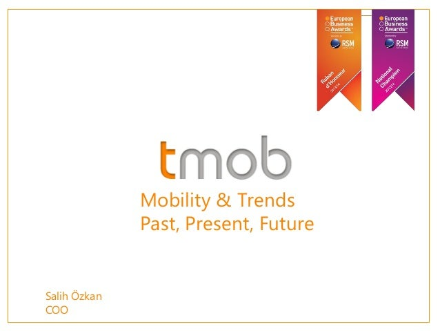 Mobility & Trends Past, Present, Future Salih Özkan COO