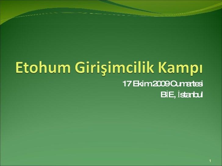 17 Ekim 2009 Cumartesi BİE, İstanbul