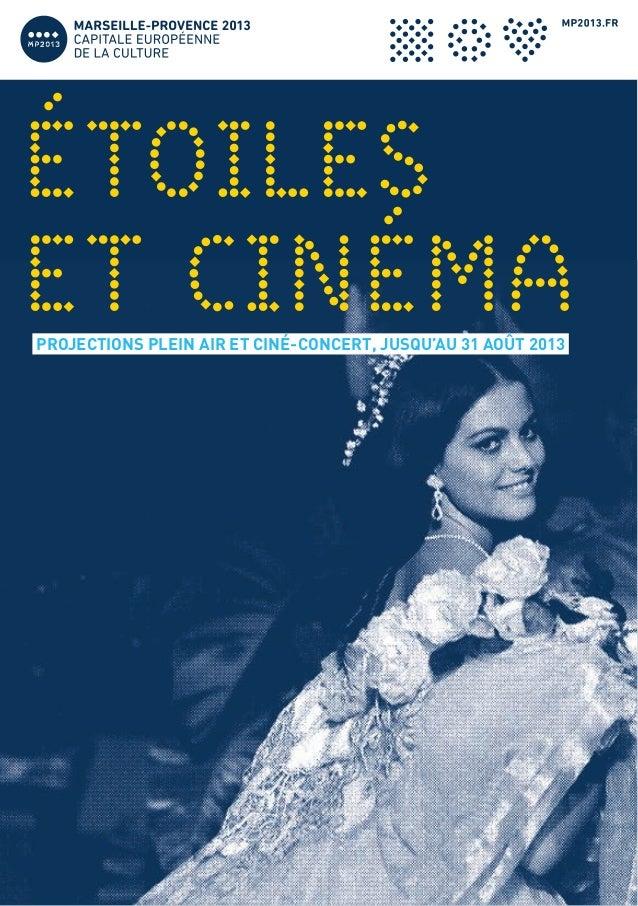 ÉTOILES ET CinémaPROJECTIONS PLEIN AIR ET CINÉ-CONCERT, JUSQU'AU 31 AOÛT 2013