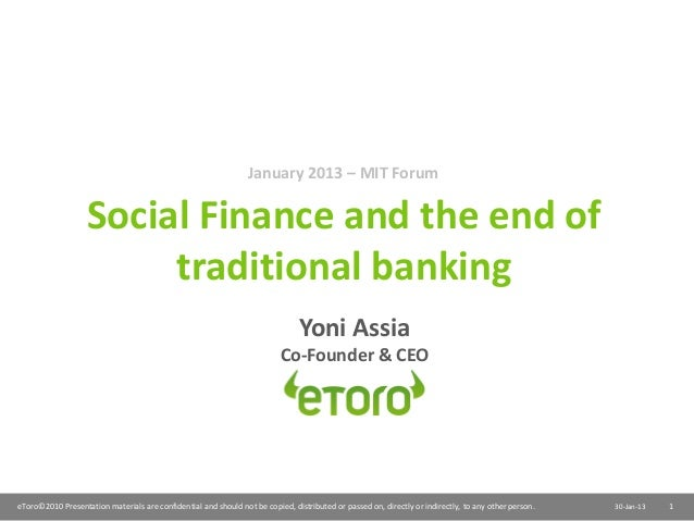 January 2013 – MIT Forum                   Social Finance and the end of                        traditional banking       ...