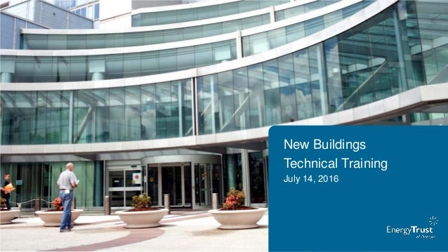 New Buildings Technical Training July 14, 2016